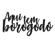 Placa de Madeira Decorativa Aqui Tem Borogodo - Preta | WestwingNow