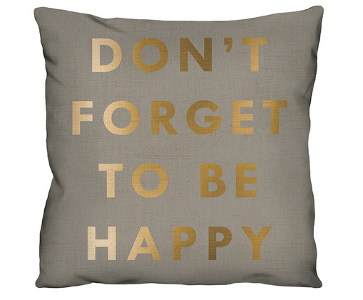 Capa de Almofada Don't Forget To Be Happy, Cinza | WestwingNow
