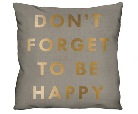 Capa de Almofada Don't Forget To Be Happy | WestwingNow