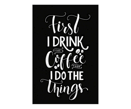 Placa first i drink the coffee, Madeira Natural   WestwingNow