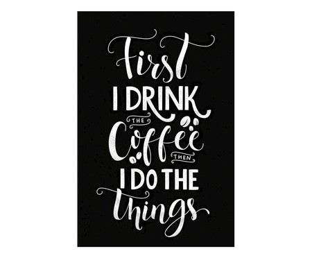 Placa first i drink the coffee | WestwingNow